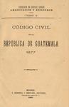Código Civil de la República de Guatemala, 1877 by Guatemala