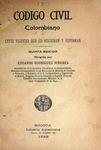 Código Civil Colombiano y Leyes Vigentes que lo Adicionan y Reforman