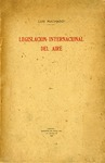 Legislación Internacional del Aire by Luis Machado y Ortega