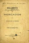 Reglamento de Mercados de la Ciudad de La Habana by Habana (Cuba). Ayuntamiento