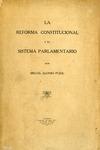 La Reforma Constitucional y el Sistema Parlamentario by Miguel Alonso Pujol