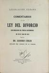 Comentarios a la Ley del Divorcio con Disolución del Vínculo Matrimonial de 29 de Julio de 1918