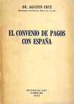 El Convenio de Pagos con España by Agustín Cruz