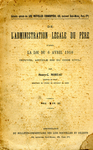 De L'Administration Légale du père D'Après la loi du 6 Avril 1910