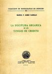 La Disciplina Organica de los Titulos de Credito by Manuel P. Gomez Carrillo