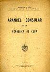 Arancel Consular de la Republica de Cuba by República de Cuba. Senado