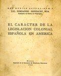 El Caracter de la Legislación Colonial Española en America