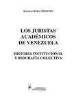 Los Juristas Académicos de Venezuela: Historia Institucional y Biografía Colectiva