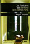Las Ficciones del Derecho Latinoamericano