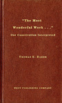 The Most Wonderful Work: Our Constitution Interpreted