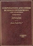 Corporations and Other Business Enterprises : Cases and Materials