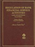 Regulation of Bank Financial Service Activities : Cases and Materials, 2nd ed.