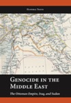 Genocide in the Middle East : the Ottoman Empire, Iraq, and Sudan