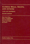 Florida Wills, Trusts, and Estates: Cases and Materials, 2nd ed.