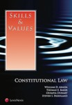 Skills and Values: Constitutional law by William D. Araiza, Thomas E. Baker, Olympia Duhart, and Steven I. Friedland