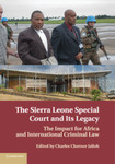 "Prosecuting Those Bearing ""Greatest Responsibility"": The Contributions of the Special Court for Sierra Leone"