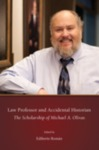 Law Professor and Accidental Historian The Scholarship of Michael A. Olivas