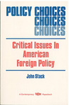 Policy Choices : Critical Issues In American Foreign Policy