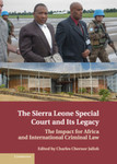 Assessing the Legacy of the Special Court for Sierra Leone