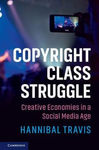 Copyright Class Struggle: Creative Economies in a Social Media Age by Hannibal Travis