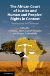 Introduction: Origins and Issues of the African Court of Justice and Human and Peoples' Rights by Kamari M. Clarke, Charles C. Jalloh, and Vincent O. Nmehielle