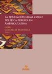 Innovaciones en la Educación Jurídica Latinoamericana y Políticas Públicas en Tiempos de Globalización by Manuel A. Gómez