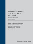 Florida Wills, Trusts, and Estates Cases and Materials, Fourth Edition
