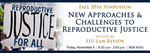 New Approaches & Challenges to Reproductive Justice