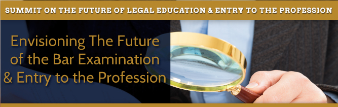 Envisioning The Future of the Bar Examination and Entry to the Profession