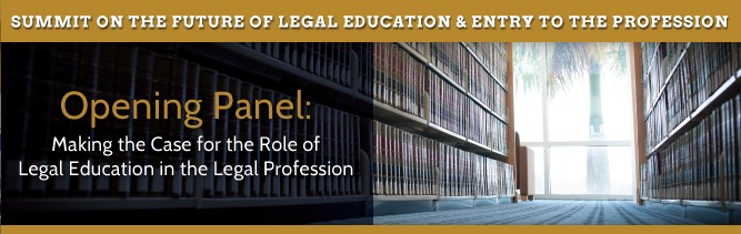 Opening Panel: Making the Case for the Role of Legal Education in the Legal Profession