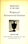 Minutes of the First Wedgwood International Seminar, April 13-14, 1956, Philadelphia, Pennsylvania