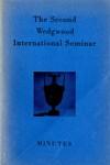 The Second Wedgwood International Seminar, April 12-13, 1957, New York, New York by Wedgwood International Seminar
