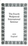 The Fourth Wedgwood International Seminar, July 5-12, 1959, England