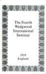 The Fourth Wedgwood International Seminar, July 5-12, 1959, England by Wedgwood International Seminar