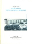 The Twelfth Wedgwood International Seminar, May 3- 6, 1967, Washington, D.C.