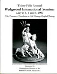 Thirty-Fifth Annual Wedgwood International Seminar, May 2, 3, 4 and 5, 1990 : The Consumer Revolution in 18th Century English Pottery, Birmingham, Alabama by Wedgwood International Seminar