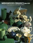 Wedgwood Ceramics 1846-1959 : A New Appraisal by Maureen Batkin