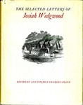 The Selected Letters of Josiah Wedgwood by Ann Finer and George Savage