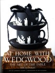 At Home with Wedgwood : the Art of the Table by Tricia Foley