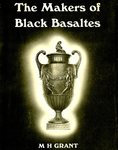 The Makers of Black Basaltes by Maurice Harold Grant