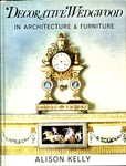 Decorative Wedgwood in Architecture and Furniture by Alison Kelly