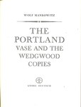 The Portland Vase and the Wedgwood Copies by Wolf Mankowitz