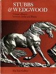 Stubbs & Wedgwood, Unique Alliance Between Artist and Potter by Bruce Tattersall and George Stubbs
