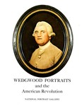 Wedgwood Portraits and the American Revolution by National Portrait Gallery Smithsonian Institution