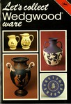 Let's Collect Wedgwood Ware by David Buten