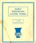 Early Wedgwood Lustre Wares by W. D. John and Jacqueline Simcox