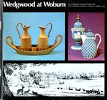 Wedgwood at Woburn : an Exhibition of Early Wedgwood Held at Woburn Abbey, Bedfordshire 11 April to 29 May 1973 by Bruce Tattersall and Guy S. Manners