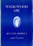 Wedgwood ABC but not Middle E by Harry M. Buten